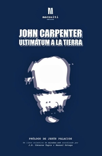 John Carpenter. Ultimátum a la tierra