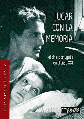 Jugar con la memoria. El cine portugués en el Siglo XXI