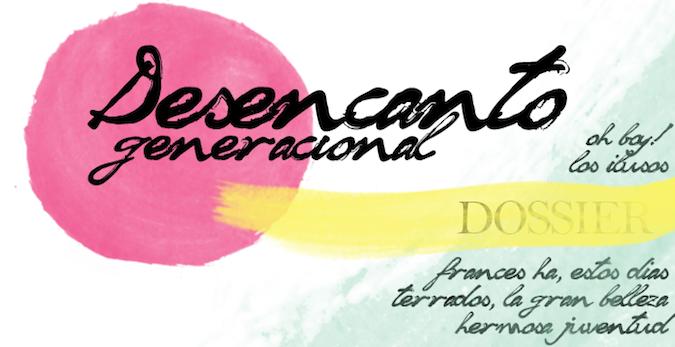 Dossier: Desencanto Generacional