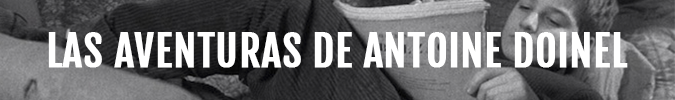 Las aventuras de Antoine Doinel