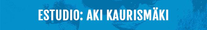 Estudio Aki Kaurismaki